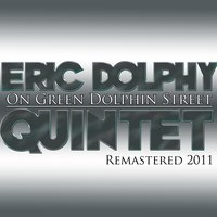 On Green Dolphin Street - HD Digitally Re-Mastered 2011 — Eric Dolphy Quintet