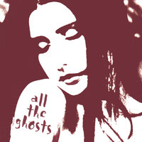 All The Ghosts — All The Ghosts