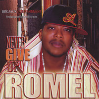 Never Give Up — Romel