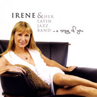 A Song of You — Irene and Her Latin Jazz Band