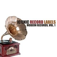Iconic Record Labels: Modern Records, Vol. 1 — сборник