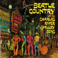 Beatle Country — The Charles River Valley Boys