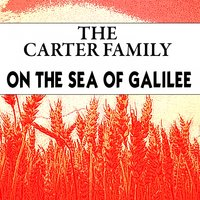 On the Sea of Galilee — The Carter Family