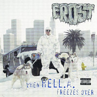 When Hell.A. Freezes Over — Frost