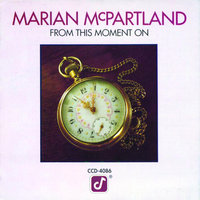 From This Moment On — Marian McPartland