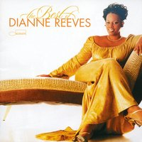 The Best Of Dianne Reeves — Dianne Reeves