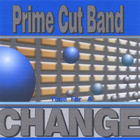 Time for a Change — Prime Cut