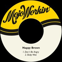 Don´t Be Angry — Nappy Brown