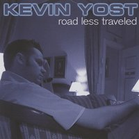 Road Less Traveled — Kevin Yost