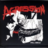Full Circle — Agression