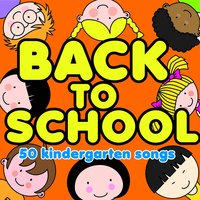 Back to School, 50 Kindergarten Songs from Sesame Street, The Muppets, Phineas and Ferb, Sharon, Lois & Bram and More! — сборник