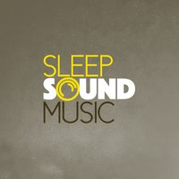 Sleep Sound Music — Music For Absolute Sleep