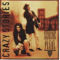 Crazy Stories — Serene & Pearl