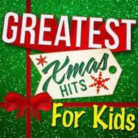 Greatest Xmas Hits for Kids — Kid's Carolers