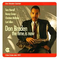The Time Is Now — Christian McBride, Benny Green, Carl Allen, Don Braden Quintet, Tom Harell