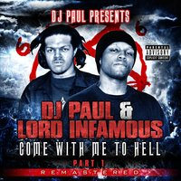 Come with Me to Hell: Part 1 — DJ Paul, Lord Infamous