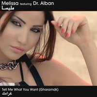 Tell me what you want - Gharamak — Melissa