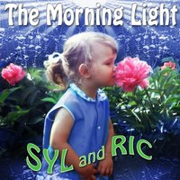 The Morning Light — Syl and Ric