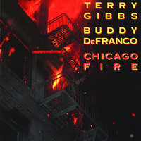 Chicago Fire — Terry Gibbs, Buddy De Franco