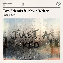 Just a Kid — Two Friends, Kevin Writer