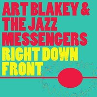Right Down Front — Art Blakey And The Jazz Messengers