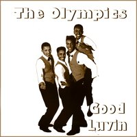 Good Lovin — The Olypics