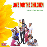 Love For The Children — Tinga Stewart