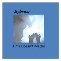 Time Doesn't Matter — Sybrina
