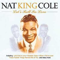Let's Fall In Love — Nat King Cole