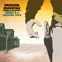 Trouble Is a Lonesome Town — Thriftstore Masterpiece