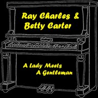 A Lady Meets a Gentleman — R. Charles, Betty Carter