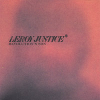 Revolution's Son — Leroy Justice