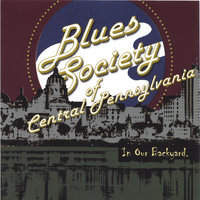 In Our Backyard — Blues Society of Central Pa -A Blues Compilation