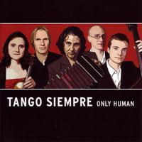 Only Human — Tango Siempre