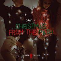 Christmas from the Path Vol.1 — Jeff Arrandale, Danielle Hudson, Jeff Arrandale, Danielle Hudson, Jared Roy, Jared Roy, Live from the Path