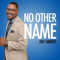 No Other Name — Eric Sanders