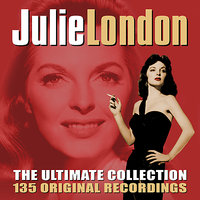 The Ultimate Collection - 135 Original Recordings — Julie London