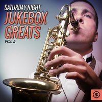 Saturday Night Jukebox Greats, Vol. 5 — сборник