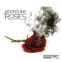 Moonshine And Roses — International One