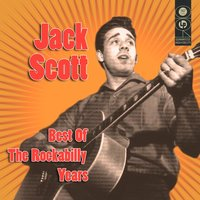 Best Of The Rockabilly Years — Jack Scott