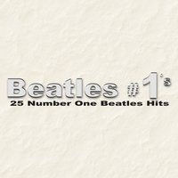 Beatles #1's - 25 Number One Beatles Hits — The Hit Nation