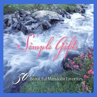 Simple Gifts – 50 Beautiful Mandolin Favorites — The London Fox Players, Elizabeth King, Otto Krease