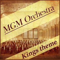 Mgm Orchestra Kings Theme — MGM Orchestra