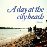 A Day at the City Beach, Vol. 2 — сборник