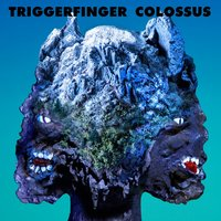 Colossus — Triggerfinger