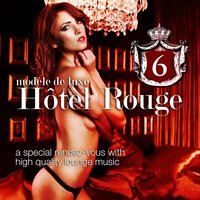 Hotel Rouge, Vol.6 (Lounge and Chill Out Finest) — сборник
