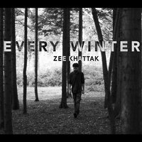 Every Winter — Zee Khattak
