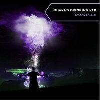 Inland Empire — Chapa's drinking red