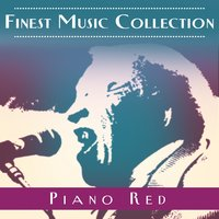 Finest Music Collection: Piano Red — Piano Red
