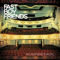 No Audience With... — Fast Boyfriends
